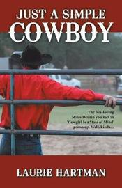 Just a Simple Cowboy by Laurie Hartman