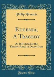 Eugenia; A Tragedy by Philip Francis image