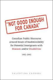 Not Good Enough for Canada by Valentina Capurri