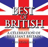 Best of British: A Celebration of Brilliant Britain by Georgina Eade