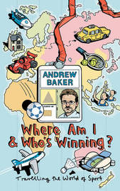 Where Am I And Who's Winning? by Andrew Baker image