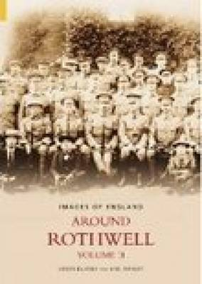 Around Rothwell Volume Two by Simon Bulmer