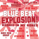 The Blue Beat Explosion: Boogie In My Bones (LP) by Various Artists