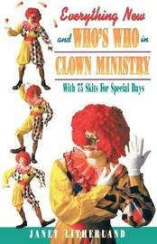 Everything New and Who's Who in Clown Ministry by Janet Litherland image