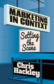 Marketing in Context by Chris Hackley