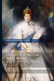Inside the Royal Wardrobe by Kate Strasdin