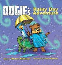 Oogie the Bear's Rainy Day Adventure by Michael Weinberger image
