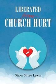 Liberated from Church Hurt by Shon Shree Lewis image