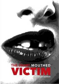 The Smart Mouthed Victim by Thom Seddon