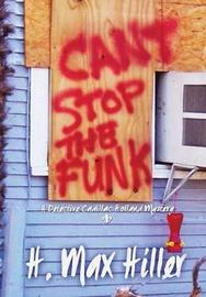 Cant Stop the Funk by H Max Hiller image