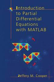 Introduction to Partial Differential Equations with MATLAB by Jeffery M. Cooper