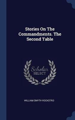 Stories on the Commandments. the Second Table by William Smyth Rockstro image