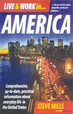 Live & Work In America 7th Edition by Steve Mills