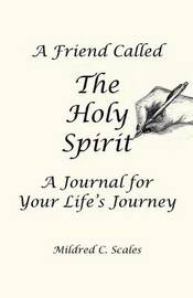 A Friend Called the Holy Spirit by Mildred C Scales image