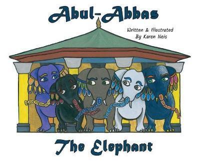 Abul- Abbas the Elephant by Karen Neis image
