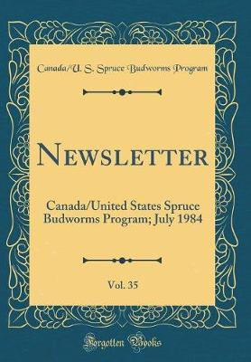 Newsletter, Vol. 35 by Canada/U S Spruce Budworms Program