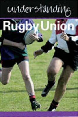 Understanding Rugby Union by Julia Hickey image