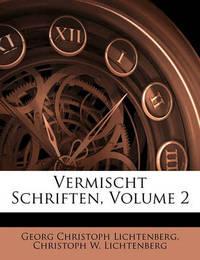 Vermischt Schriften, Volume 2 by Georg Christoph Lichtenberg