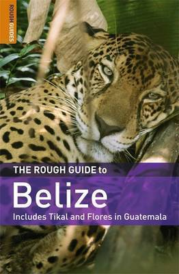 The Rough Guide to Belize by Peter Eltringham