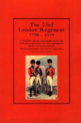 23rd London Regiment 1798-1919 by Anon
