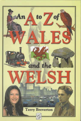 An A-Z of Wales and the Welsh by D.T. Breverton