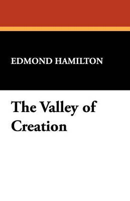 The Valley of Creation by Edmond Hamilton image