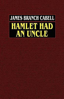 Hamlet Had an Uncle by James Branch Cabell image