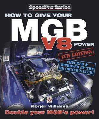 How How to Give Your MGB V8 Power by Roger Williams