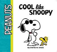 Cool Like Snoopy by Charles M Schulz
