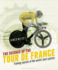 The Science of the Tour de France by James Witts