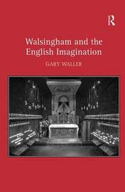 Walsingham and the English Imagination by Gary Waller