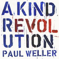 A Kind Revolution by Paul Weller image