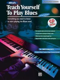 Alfred's Teach Yourself to Play Blues at the Keyboard by Bert Konowitz