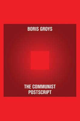 The Communist Postscript by Boris Groys image