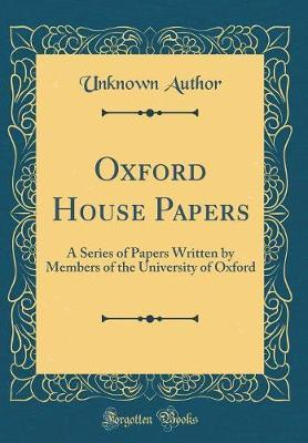 Oxford House Papers by Unknown Author