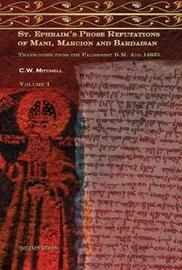 S. Ephraim's Prose Refutations of Mani, Marcion, and Bardaisan by C. Mitchell