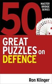 50 Great Puzzles on Defence by Ron Klinger