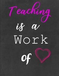 Teaching is a Work of by William David