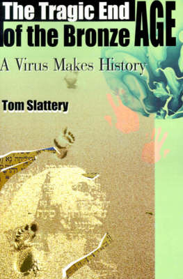 The Tragic End of the Bronze Age: A Virus Makes History by Tom Slattery image