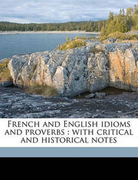 French and English Idioms and Proverbs: With Critical and Historical Notes Volume 1 by Alphonse Mariette