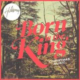 Born Is The King (It's Christmas) by Hillsong