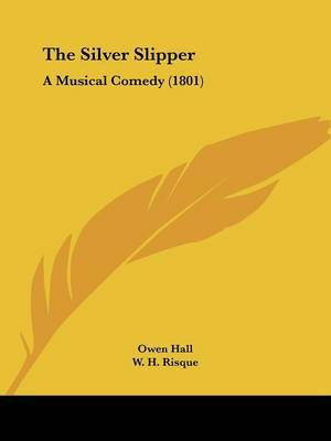 The Silver Slipper: A Musical Comedy (1801) by Owen Hall image