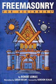 Freemasonry for Beginners by Robert Lomas