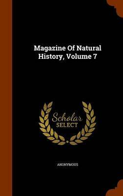 Magazine of Natural History, Volume 7 by * Anonymous
