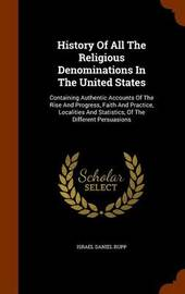 History of All the Religious Denominations in the United States by Israel Daniel Rupp image