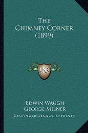 The Chimney Corner (1899) by Edwin Waugh