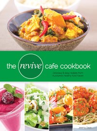 The Revive Cafe Cookbook by Jeremy Dixon