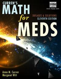 Math For Meds: Dosages and Solutions by Margaret Witt