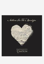 Anthems For The Apocalypse by Jonathan Jackson + Enation