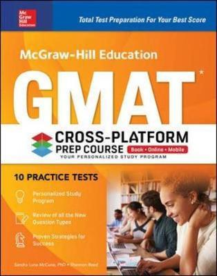 McGraw-Hill Education GMAT Cross-Platform Prep Course, Eleventh Edition by Sandra Luna McCune